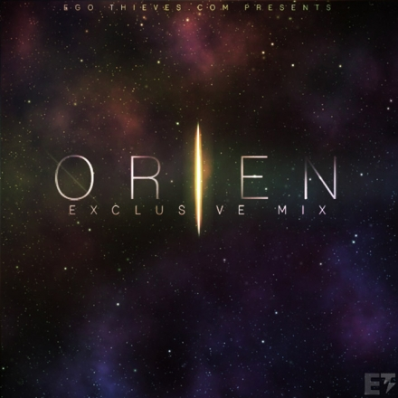 Ego Thieves Presents – Orien