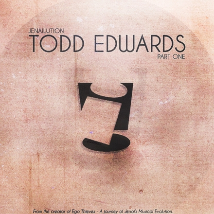Jenailution – Todd Edwards