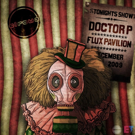 Circus Records – Doctor P & Flux Pavilion
